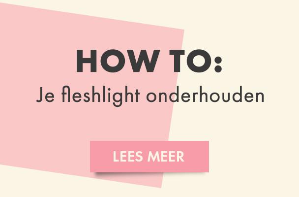 Hoe kan je je fleshlight het beste onderhouden?